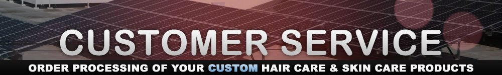 Customer Service - Order processing of Your Hair Care & Skin Care Products