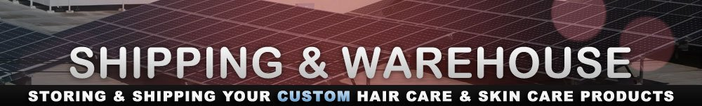 Shipping and Warehouse - Storing & Shipping Your Hair Care & Skin Care Products